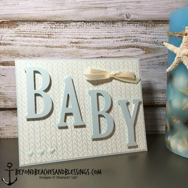Stampin Up, CAS, Baby Card, Bundle of Love Specialty Designer Series Paper, Large Letters Framelits, designed by Demo Lynn Tague, See more cards and gifts ideas at BeyondBeachesandBlessings.com #BeyondBeachesandBlessings